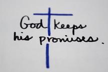 God keeps his promises,