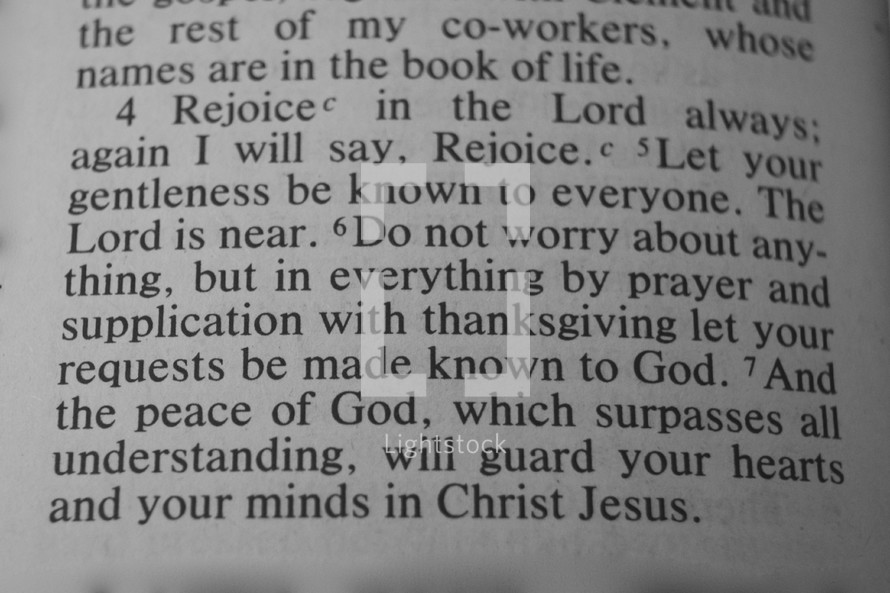 Do not worry about anything, but in everything by prayer and supplication with thanksgiving let your requests be made known to God, And the peace of God, which surpasses all understanding, will guard your hearts and your minds in Christ Jesus. Philippians 4:6-7