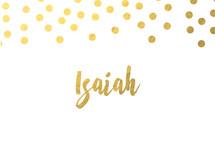 gold dot border, Isaiah
