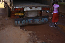 I LOVE JESUS written on the back of a truck
