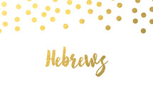 gold dot border, Hebrews
