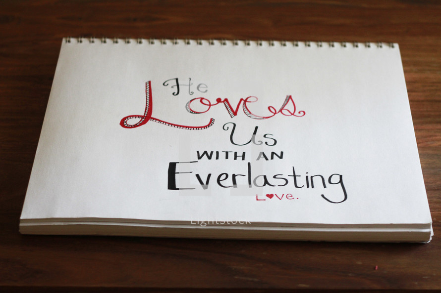 He Love us with an everlasting love