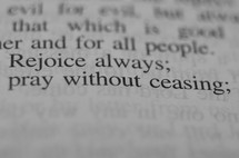 Rejoice always; pray without ceasing
