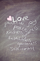 The Fruit of the Spirit - Love, Peace, Kindness, Faithfulness, goodness, gentleness, joy, patience, and self-control written on a chalkboard