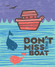 Don't Miss the Boat Quote with Noah's Art and a couple of friendly whales