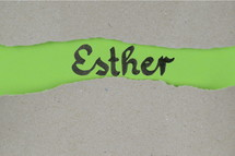 Esther - torn open kraft paper over green paper with the name of the book Esther