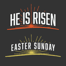 He is Risen, Easter Sunday, words, sunrise