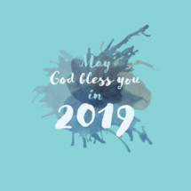 May God bless you in 2019
