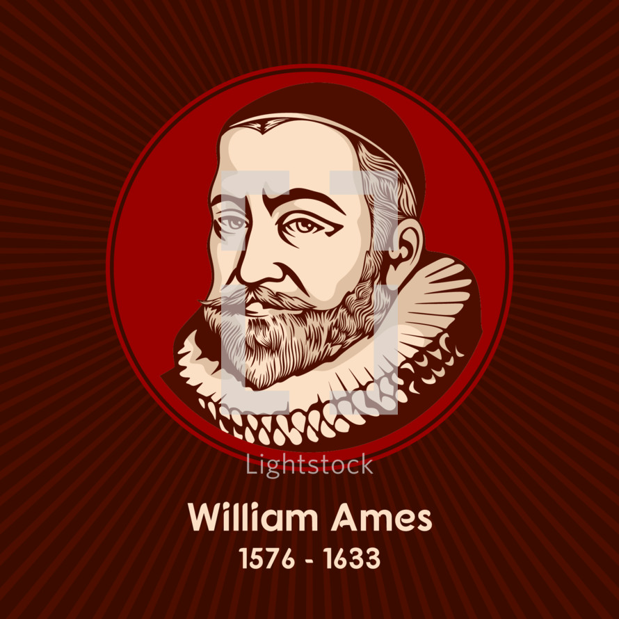 William Ames (1576 - 1633) was an English Protestant divine, philosopher, and controversialist. He spent much time in the Netherlands, and is noted for his involvement in the controversy between the Calvinists and the Arminians.