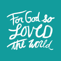 hand written typography - for God so loved the world.