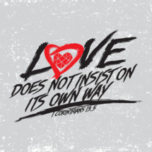 love does not insist on its own way, 1 Corinthians 13:5