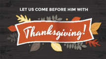 Thanksgiving announcement or video title from Psalm 95 for November
