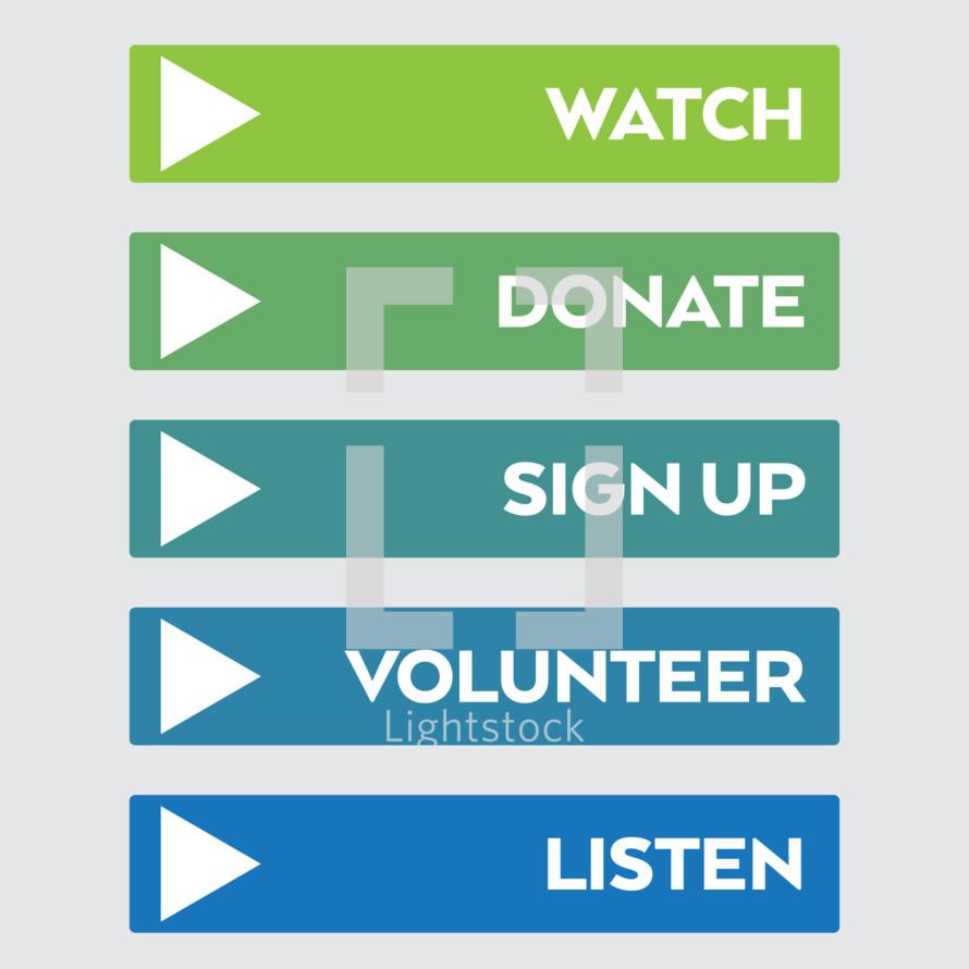 watch, donate, listen, volunteer, signup, buttons