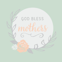 God Bless Mother's