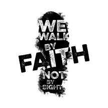 we walking by faith not by sight