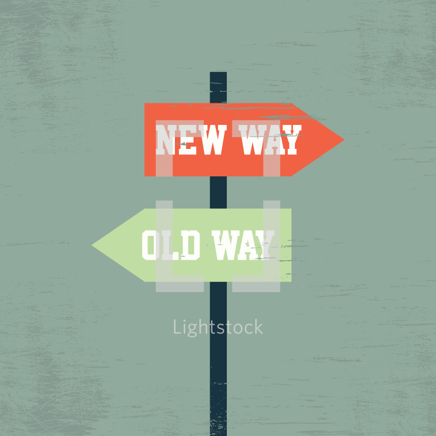 New way Old way sign