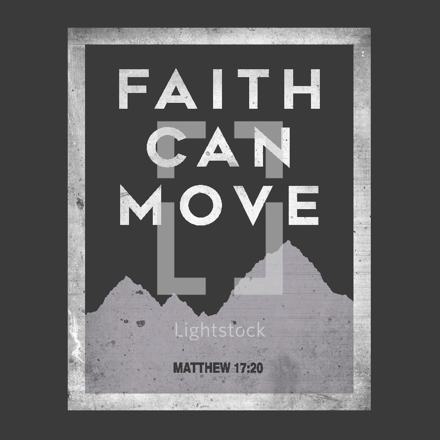 Faith Can Move Mountains Matthew 17:20 Bible Verse Reference