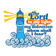 The lord is my light and my salvation whom shall I fear? Psalm 27:1