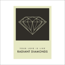 your love radiates like diamonds
