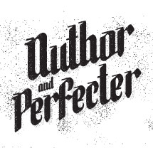Author and Perfecter