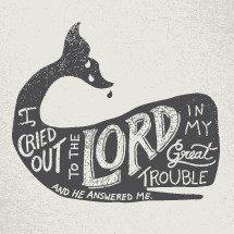 I cried out to the lord in my great trouble and he answered me - hand lettering in a whale silhouette