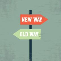 New way Old way sign