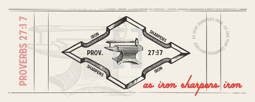 Proverbs 27:17, as iron sharpens iron