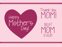 Thank You Mom!, Happy Mother's Day, Best Mom Ever!