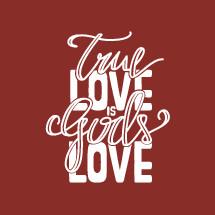 True Love is God's Love