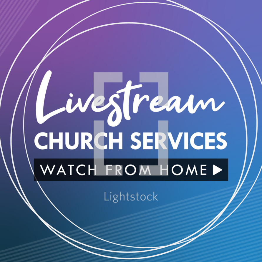 livestream church services, watch from home