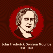 John Frederick Denison Maurice (1805 - 1872), was an English Anglican theologian, a prolific author, and one of the founders of Christian socialism.
