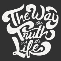 The way the truth and the life lettering