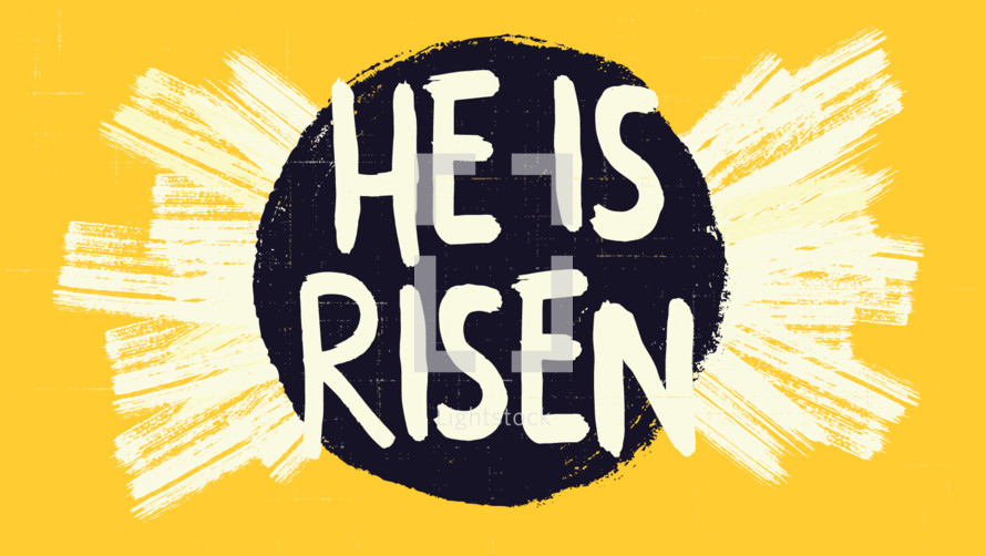 He Is Risen lettering on a tomb