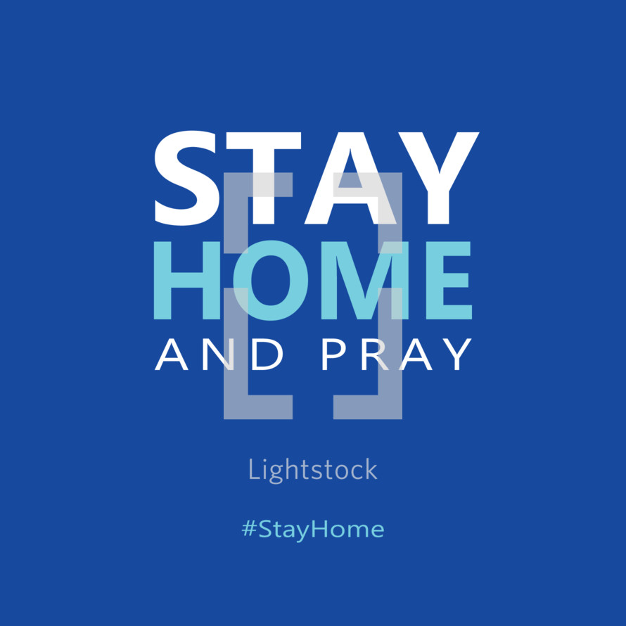 stay home and pray