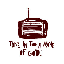 tune in to a wave of God!