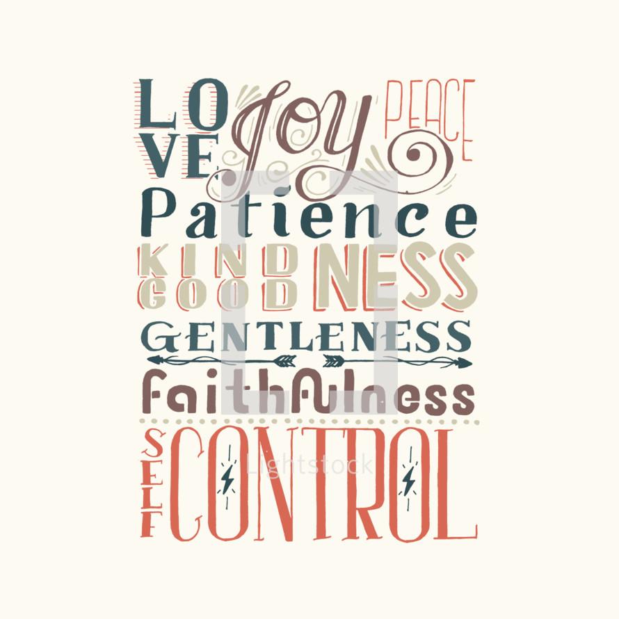 Love, Joy, peace, patience, gentleness, faithfulness, self control