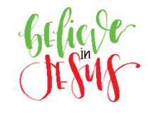 Believe in Jesus
