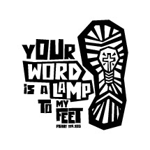 Your word is a lamp to my feet, Psalm 119:105