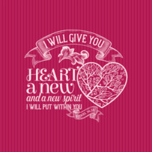I will give you heart a new and a new spirit I will put within you Ezekiel 36:26