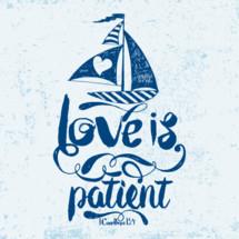 Love is patient, 1 Corinthians 13:4