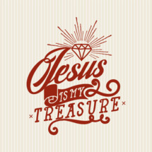 Jesus is my treasure