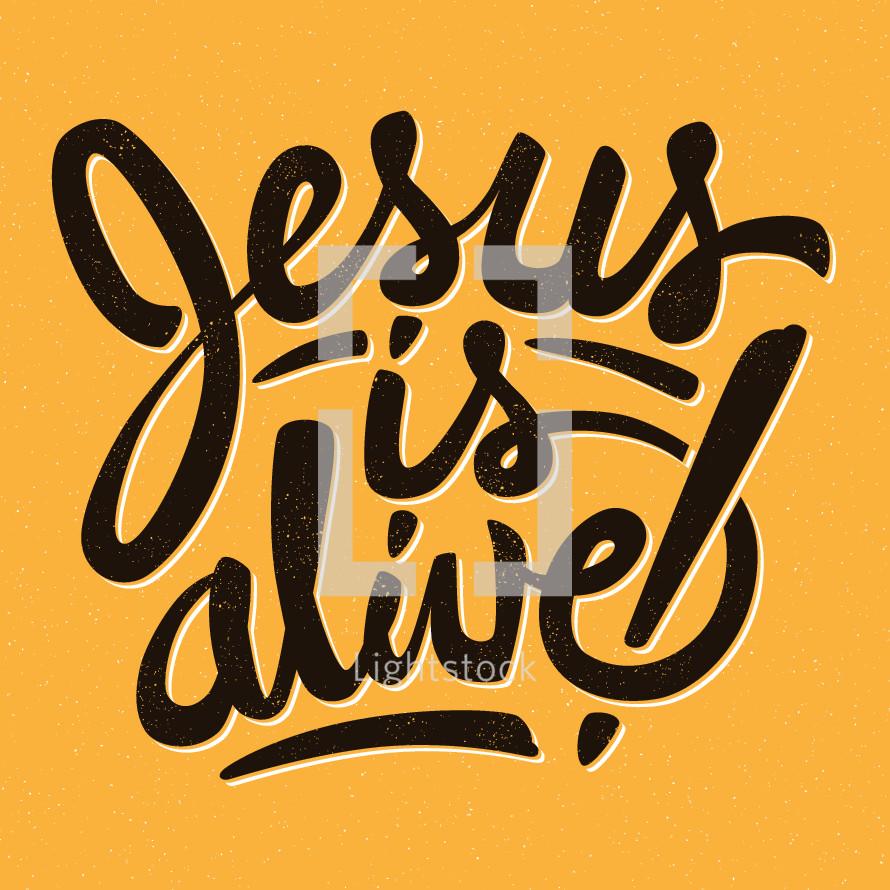 Jesus is Alive , hand lettering, Easter