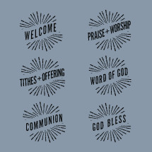 welcome, tithes, offering, communion, sunburst, words, text, icon, God Bless, word of God, praise, worship, church elements