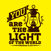 You are the light of the world, Matthew 5:14