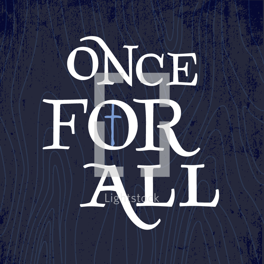 Once for all, drawn from Jude 1:3. Custom-drawn lettering and cross with woodgrain background pattern.