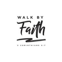walk by faith 2 Corinthians 5:7
