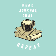 Read, Journal, Chai, repeat