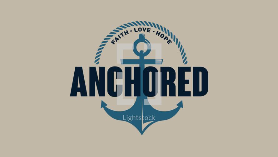 anchored in faith hope love