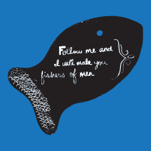 follow me and I will make you fishers of men
