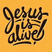 Jesus is Alive , hand lettering, Easter